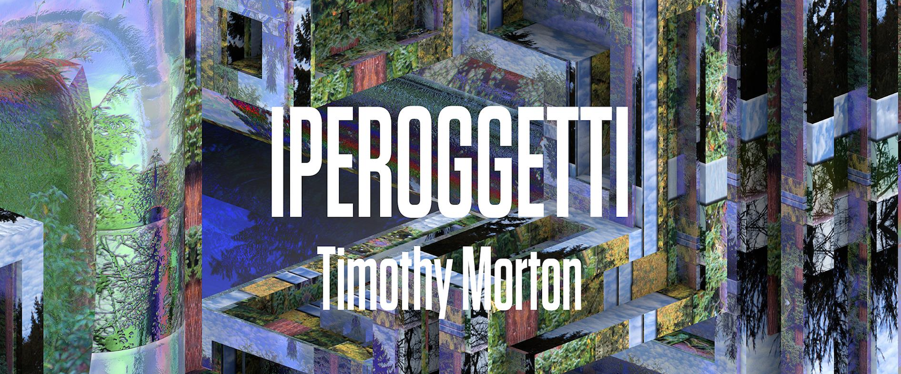 Iperoggetti, Timothy Morton